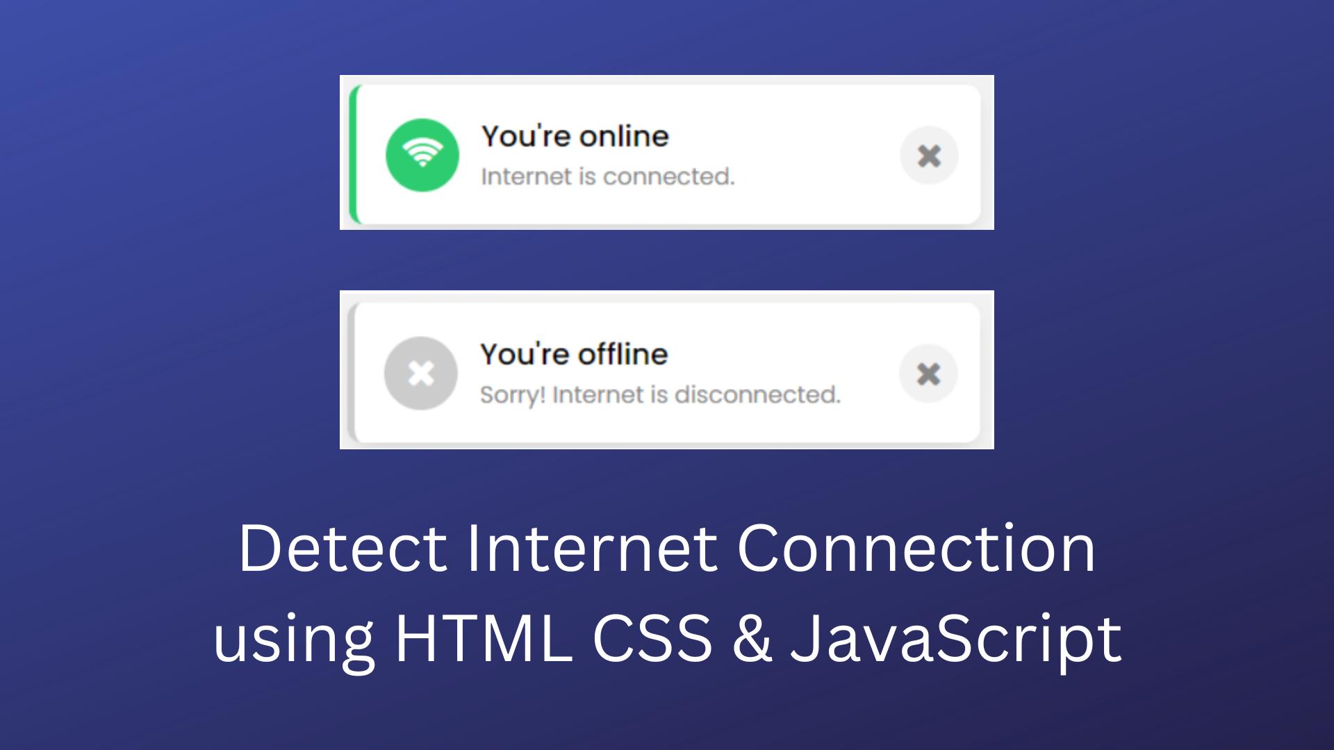 Detect Internet Connection using HTML CSS & JavaScript   Devnote